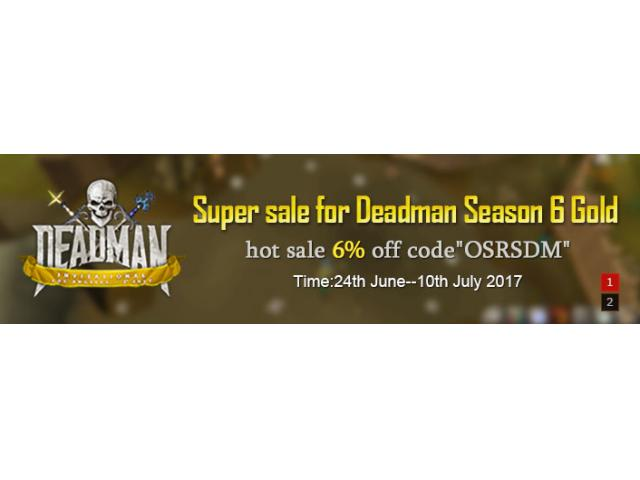 Up To 6% off for Deadman Season 6 Gold on buyrunescape4golds 2017 Sale event Top Sale Until July.10