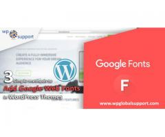 3 simple methods to Add Google Web Fonts in WordPress Themes