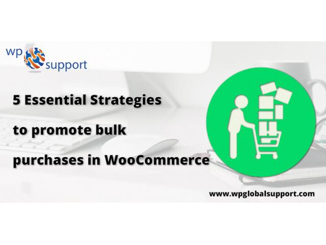 5 Essential Strategies to promote bulk purchases in WooCommerce