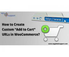"How to Create Custom ""Add to Cart"" URLs in WooCommerce?"